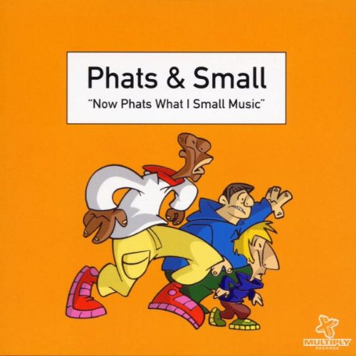 Phats and Small